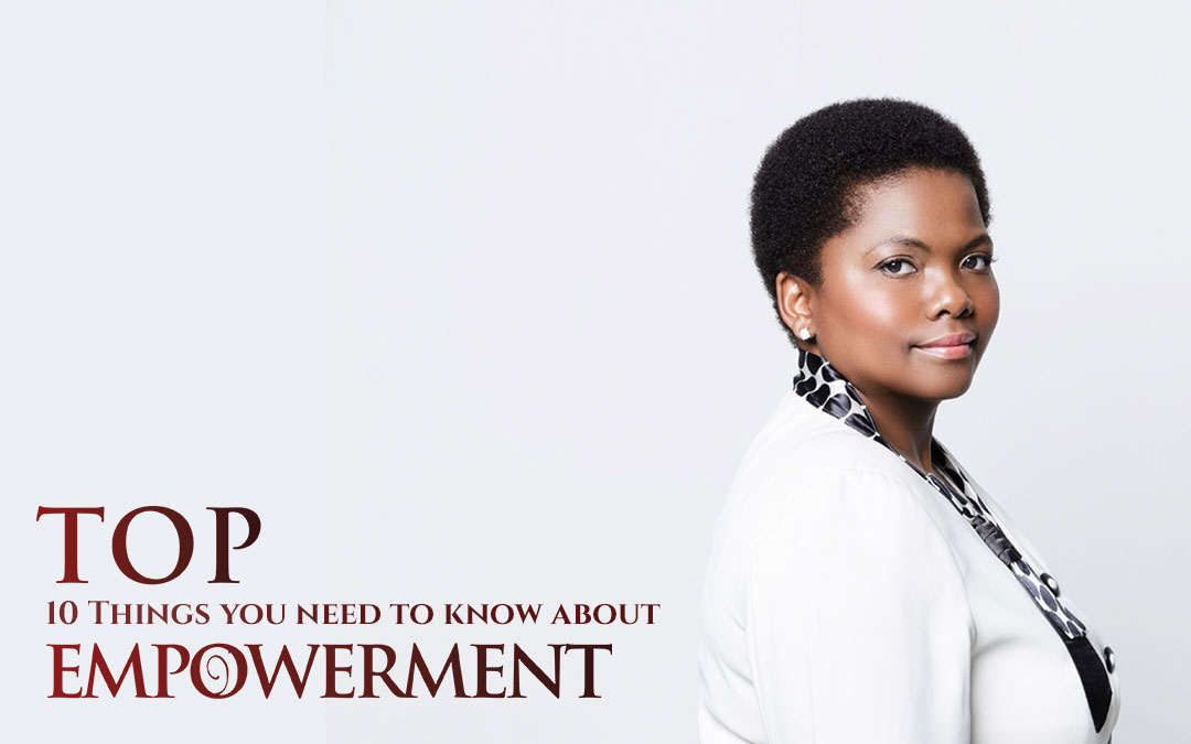 10 Things you need to know about Empowerment